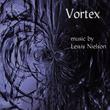 CM20041 - Vortex: Music by Lewis Nielson